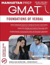 GMAT Foundations of Verbal GMAT FOUNDATIONS OF VERBAL 6/E (Manhattan Prep GMAT Strategy Guides) Manhattan Prep