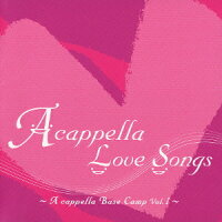 A_cappella_Love_Songs��A_cappella_Base_Camp_Vol��1��