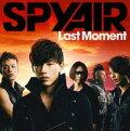 Last Moment(初回限定CD+DVD)