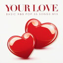 Your Love -BASIC R&B POP 30 SONGS MIX- [ (V.A.) ]