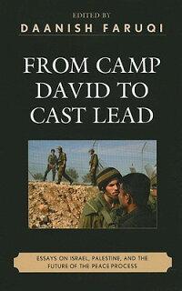 FromCampDavidtoCastLead:EssaysonIsrael,Palestine,andtheFutureofthePeaceProcess