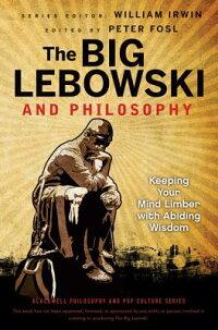 TheBigLebowskiandPhilosophy:KeepingYourMindLimberwithAbidingWisdom
