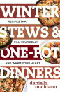 Winter Stews & One-Pot Dinners: Tasty Recipes That Fill Your Belly and Warm Your Heart