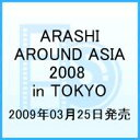 ARASHI AROUND ASIA 2008 in TOK...