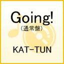 Going!(通常盤) [ KAT-TUN ]