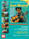 Play Solo Flamenco Guitar with Juan Martin Vol. 1 [With CD and DVD] PLAY SOLO FLAMENCO GUITAR W/JU [ Martin Juan ]