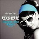 club complex CODE �ȥ�ѥ顦�٥��ȡ��饦��� Vol.1