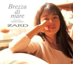 Brezza di mare「dedicated to IZUMI SAKAI」(CD+DVD) [ <strong>ZARD</strong> ]