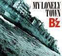 MY LONELY TOWN(初回限定盤 CD+DVD)