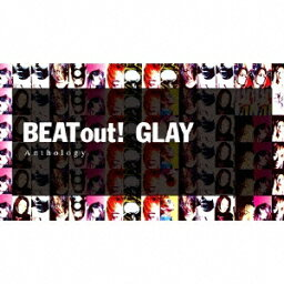 BEAT out! Anthology [ GLAY ]