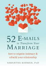 52 E-Mails to Transform Your Marriage: How to Reignite Intimacy and Rebuild Your Relationship