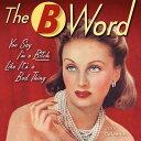 2019 the B Word Mini Calendar: By Sellers Publishing CAL-2019 THE B WORD MINI CAL [ Ed/Ephemera Polish ]