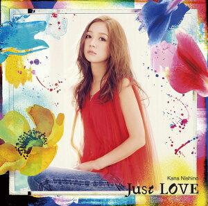 Just LOVE (初回限定盤 CD+DVD) [ 西野カナ ]