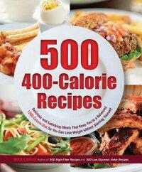 500400-CalorieRecipes:DeliciousandSatisfyingMealsThatKeepYoutoaBalanced1200-CalorieDie