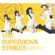 THE SUPERNOVA STRIKES (初回限定盤A CD+2Blu-ray)