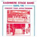 エキスポ'75 コンサート・ツアー ジャパン/沖縄 [ カシミア・ステージ・バンド ]