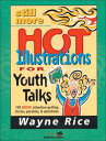 Still More Hot Illustrations for Youth Talks: 100 More Attention-Getti...