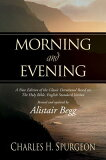Morning and Evening: A New Edition of the Classic Devotional Based on the Holy Bible, Engl