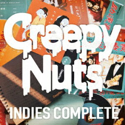 <strong>Creepy</strong> <strong>Nuts</strong> 「INDIES COMPLETE」 [ <strong>Creepy</strong> <strong>Nuts</strong> ]