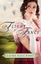 A Flight of Fancy FLIGHT OF FANCY ��Daughters of Bainbridge House�� [ Laurie Alice Eakes ]