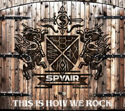 THIS IS HOW WE ROCK (初回限定盤 CD+DVD) [ <strong>SPYAIR</strong> ]