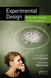 ExperimentalDesign:FromUserStudiestoPsychophysics[DouglasCunningham]