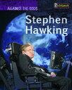 Stephen Hawking STEPHEN HAWKING (Against the Odds Biographies) Cath Senker