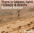 ��There is(always light)/Liberty & Gravity��Special Edition (�������� CD��DVD)