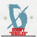 SINGLES [ BOOWY ]