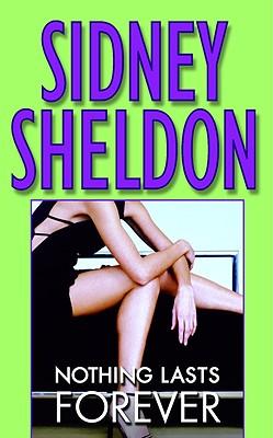 Nothing Lasts Forever NOTHING LASTS FOREVER [ Sidney Sheldon ]