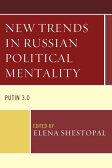 New Trends in Russian Political Mentality: Putin 3.0 [ E. B. Shestopal ]