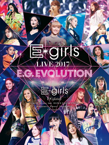 E-girls LIVE 2017 〜E.G.EVOLUTION〜【Blu-ray】 [ E-girls ]