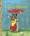 I Am a Bunny I AM A BUNNY (Little Golden Book) [ Ole Risom ]