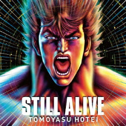 STILL ALIVE [ <strong>布袋寅泰</strong> ]