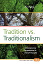 Tradition vs. Traditionalism: Contemporary Perspectives in Jewish Thought