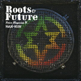 VOICE MAGICIAN 4 ���Roots&Future���