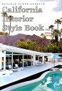 楽天楽天ブックスCalifornia Interior Style Book vol.3 (タウンムック)