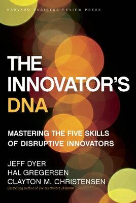 The Innovator''s DNA: Mastering the Five Skills of Disruptive Innovators