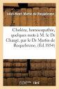 Cholera, Homoeopathie, Quelques Mots A M. Le Dr Charge, Par Le Dr Martin de Roquebrune, FRE-CHOLERA HOMOEOPATHIE QUELQ (Sciences)