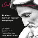 古典 - 【輸入盤】ドイツ・レクィエム ゲルギエフ&ロンドン交響楽団 [ ブラームス(1833-1897) ]
