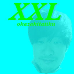 XXL [ <strong>岡崎体育</strong> ]
