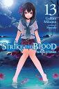 Strike the Blood, Vol. 13 (Lig...