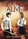 Staying Alive STAYING ALIVE [ John Edwards ]