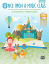 Once Upon a Music Class: Folk Tales, Fairy Tales, and Nursery Rhymes f...