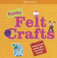 Funky Felt Crafts [With Punch-Out(s)] FUNKY FELT CRAFTS W/PUNCH-OUTS