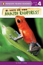 Life in the Amazon Rainforest LIFE IN THE AMAZON RAINFOREST (Penguin Young Readers, Level 4) Ginjer L. Clarke