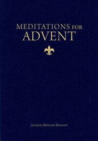 MeditationsforAdvent[JacquesBaenigneBossuet]