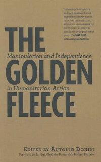 TheGoldenFleece:ManipulationandIndependenceinHumanitarianAction[AntonioDonini]