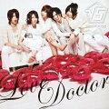 Love Doctor(初回生産限定盤 CD+DVD)(CDジャケット:実写Aver.)