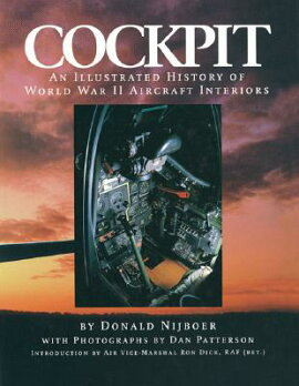 Cockpit: An Illustrated History of World War II Aircraft Interiors